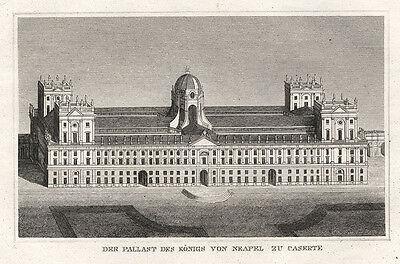 Caserta (Italien/Italia): Königspalast/Palazzo Reale. - Kupferstich, 1834