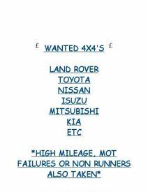 WANTED 4X4'S LAND ROVER TOYOTA NISSAN ISUZI MITSUBISHI KIA FORD ETC