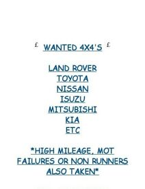 WANTED ALL 4X4'S MOT FAILURES AND NON RUNNERS ALSO TAKEN DISTANCE NO PROBLEM