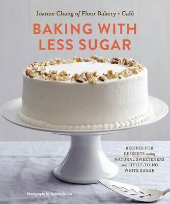- Baking with Less Sugar-Recipes for Desserts Using Natural Sweeteners | PDF