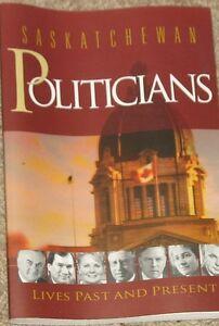 Saskatchewan Politicians - Lives Past and Present - book