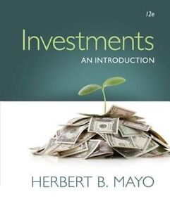 Investments An Introduction 12e By Herbert B. Mayo 12th