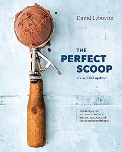 The Perfect Scoop, Revised and Updated: 200 Recipes for Ice Creams, Sorbets...