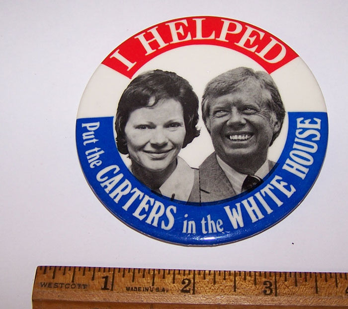 I HELPED PUT THE CARTERS IN THE WHITE HOUSE Photo Pinback Button