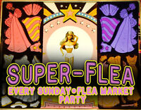 THE SUPER FLEA amazing new flea market