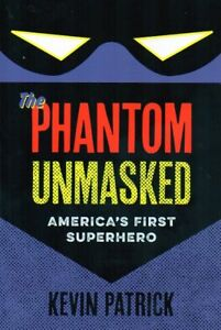 PHANTOM UNMASKED AMERICA'S FIRST SUPERHERO (GHOST WHO WALKS) NEW
