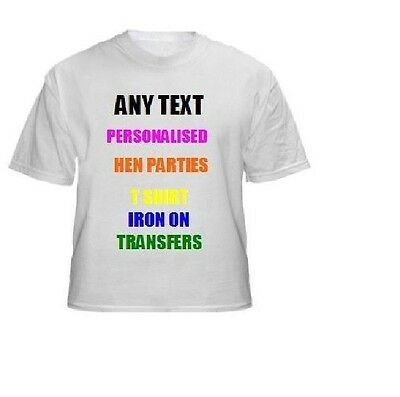 Personalised text t shirt iron on transfer any text / name hen night stag party
