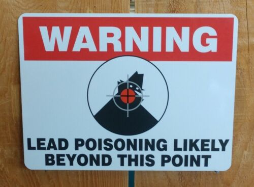 Warning Lead Poisoning Likely Beyond This Point hunting gun firearm sign