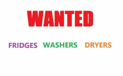 WANTED Fridges, Washers, Dryers working or not
