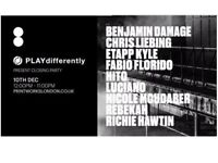 PLAYdifferently Sunday 10 Dec - Printworks London - SOLD OUT £ 40.00