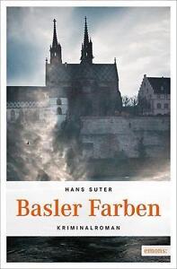 Basler-Farben-Schweiz-Krimi-von-Hans-Suter-2014-Taschenbuch