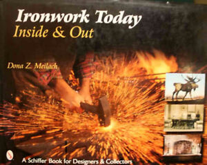 Ironwork Today, Blacksmithing Ins and Outs by Dona Meilach