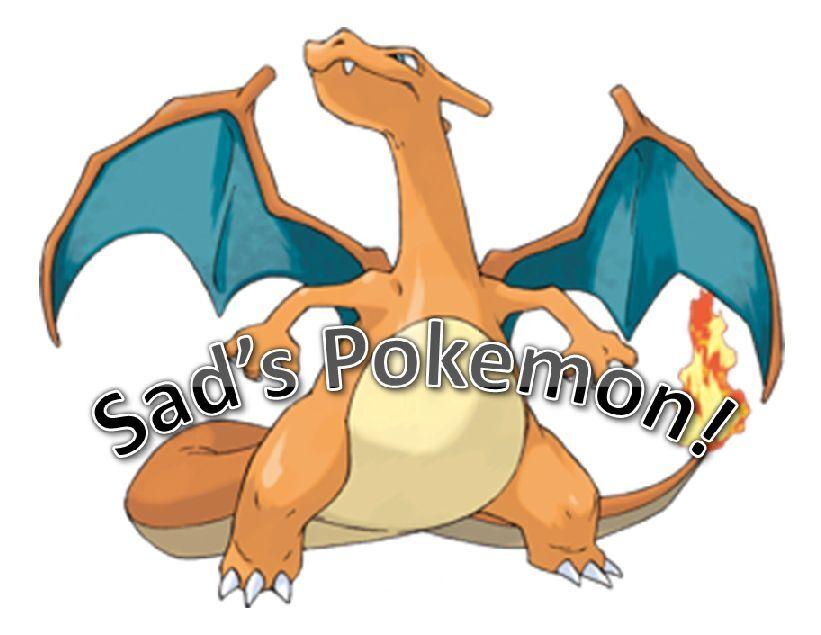 Sad's Pokemon!