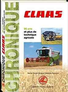 CHRONIQUE CLAAS ,90 ans et plus de technique agricole