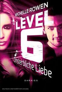 Level 6. Unsterbliche Liebe von Michelle Rowen, UNGELESEN