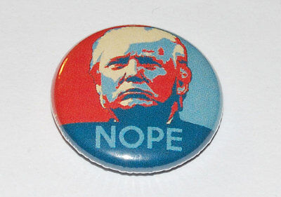 TRUMP NOPE 25MM / 1 INCH BUTTON BADGE ANTI DONALD HOPE