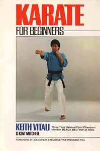 KARATE FOR BEGINNERS by Keith Vitali and Kent Michell