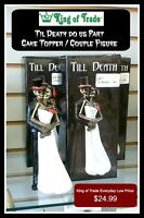 Til Death Do Us Part - Cake Topper