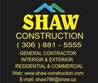 Renovation With SHAW CONSTRUCTION INC. 306 881 5555