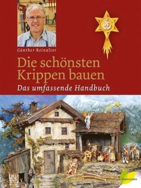 Die schönsten Krippen bauen - Günther Reinalter - 9783706624329 PORTOFREI