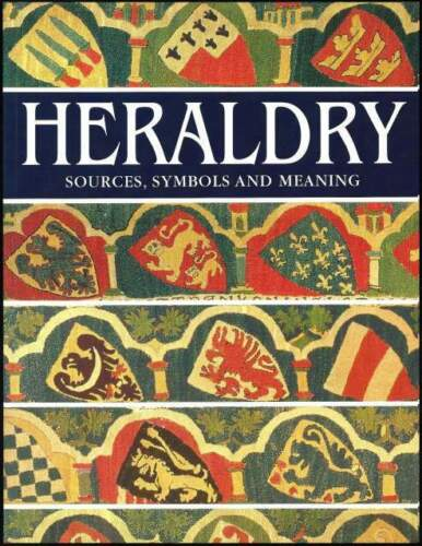 HERALDRY Sources Symbols and Meaning - O....