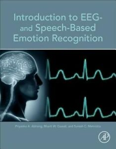 Introduction to EEG and Speech-Based Emotion Recognition by Suresh C....