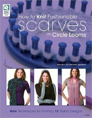 How to Knit Fashionable Scarves on a Circle Loom Paperback Book 12 Designs  BBB