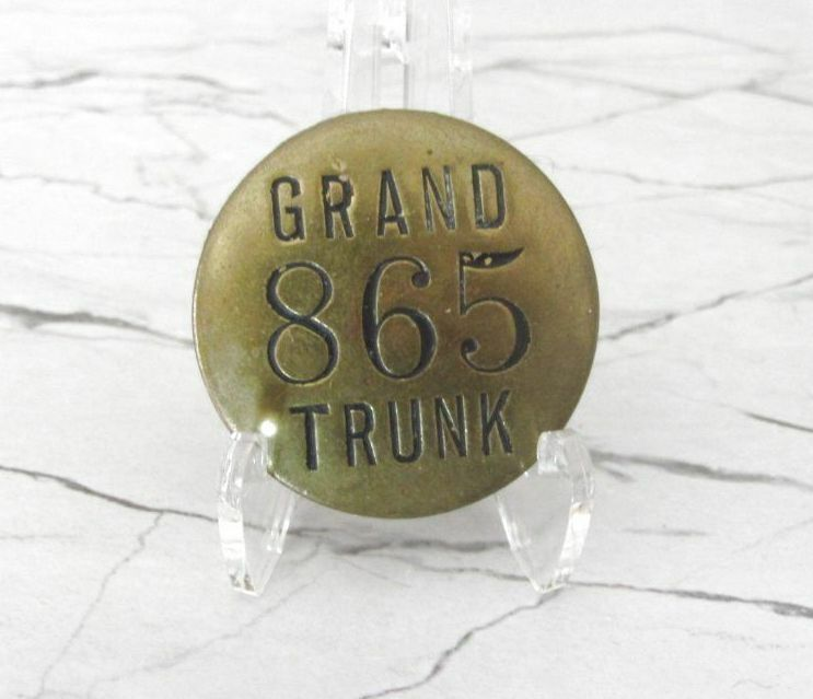 1852-1923 RARE GRAND TRUNK RAILROAD OBSOLETE EMPLOYEE BADGE # 865 !!