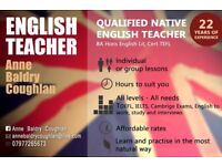 Qualified, experienced English teacher offers classes, all levels, all Cambridge exams, IELTS etc