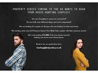 PROPERTY TV SHOW LOOKING FOR HOUSE HUNTING COUPLES IN YORKSHIRE