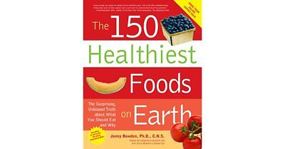 The 150 Healthiest Foods on Earth Jonny Bowden Brand New Paperback Book WT61379
