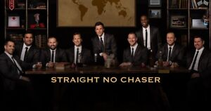 Straight No Chaser Sat April 27@9pm Fallsview $120pair($60each)