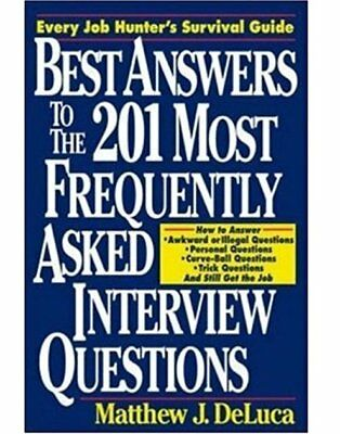 LIKE NEW  Best Answers to the 201 Most Frequently Asked Interview (Best Answers To Questions)