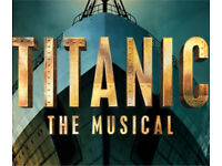Titanic the musical tickets x2