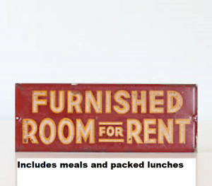 Worker's Furnished room includes Meals/Packed lunches