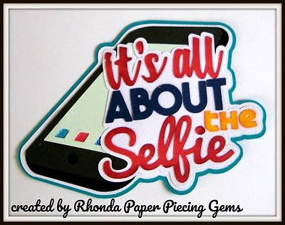 ALL ABOUT SELFIE title paper piecing Premade Scrapbook Pages DIE CUT by Rhonda