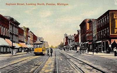 Michigan Trolley (Pontiac Michigan trolley train Saginaw St looking north antique pc Z19492)
