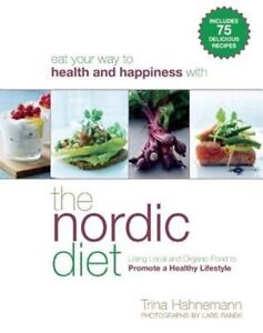 The Nordic Diet Using Local Organic Food Promote Health by Hahnemann Trina