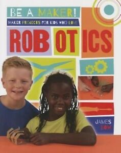 Maker-Projects-for-Kids-Who-Love-Robotics-by-James-Bow-Paperback-2016