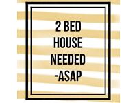 2/3 Bed House Needed ASAP