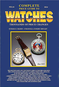 COMPLETE PRICE GUIDE TO WATCHES NEW 2014, BEST VALUE WITH HEAVY-DUTY VINYL COVER