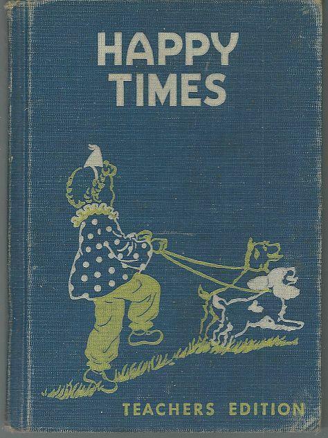 Happy Times by Guy Bond 1954 Developmental Reading Series Illustrated Teacher