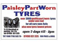 OPN BANK HOL SUN & MON TIL 5PM **PaisleyPartWorn tyres ** SPECIALIST IN MATCHING PAIRS & SETS **