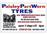 OPEN ALL WEEKEND 5PM**PaisleyPartWorn tyres ** SPECIALIST IN MATCHING PAIRS & SETS ** TXT SIZE FOR