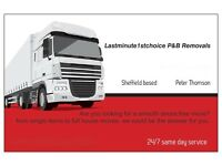 P&B Removals. Last minute 1st choice service/man and van sheffield. call out work till late.