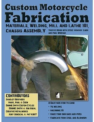 Custom Motorcycle Fabrication Book~Materials-Welding-Chassis Fab-Mill-Lathe-NEW! for sale  Houston