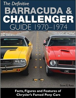 The Definitive Barracuda & Challenger Guide 1970-1974 Scott E. Ross - Book CT558
