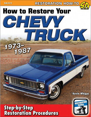 RESTORATION HOW TO RESTORE MANUAL CHEVROLET TRUCK GMC CHEVY WHIPPS BOOK 73-87 ()