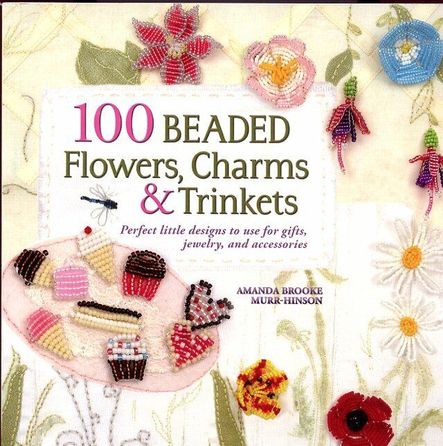 100 Beaded Flowers, Charms & Trinkets Pattern Book NEW