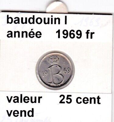 FB 3 )pieces de baudouin I  25 cent   1969  belgique